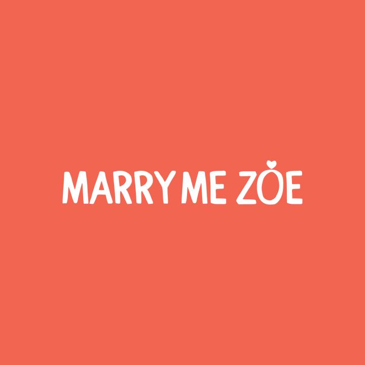 Marry Me Zoe